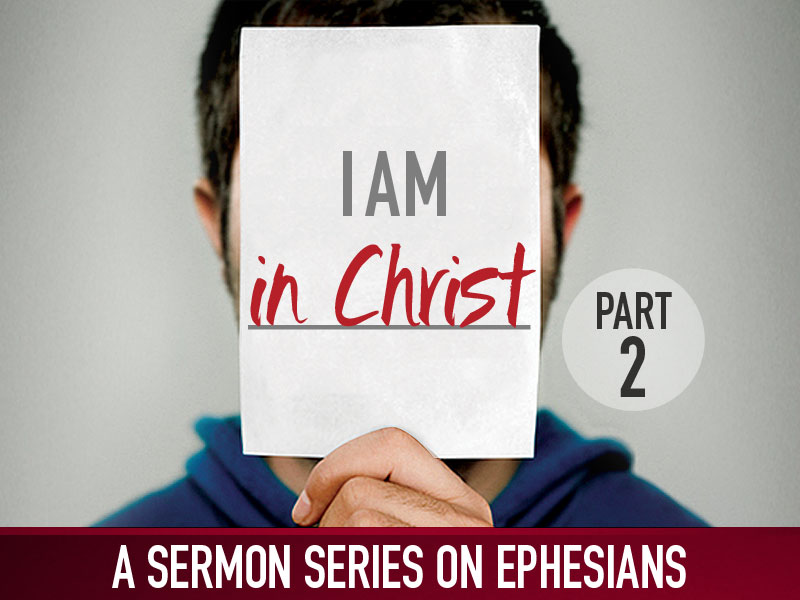 Part 2: I Am in Christ