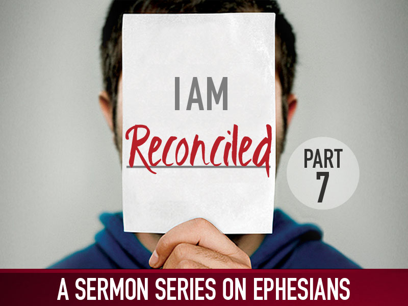 Part 7: I Am Reconciled