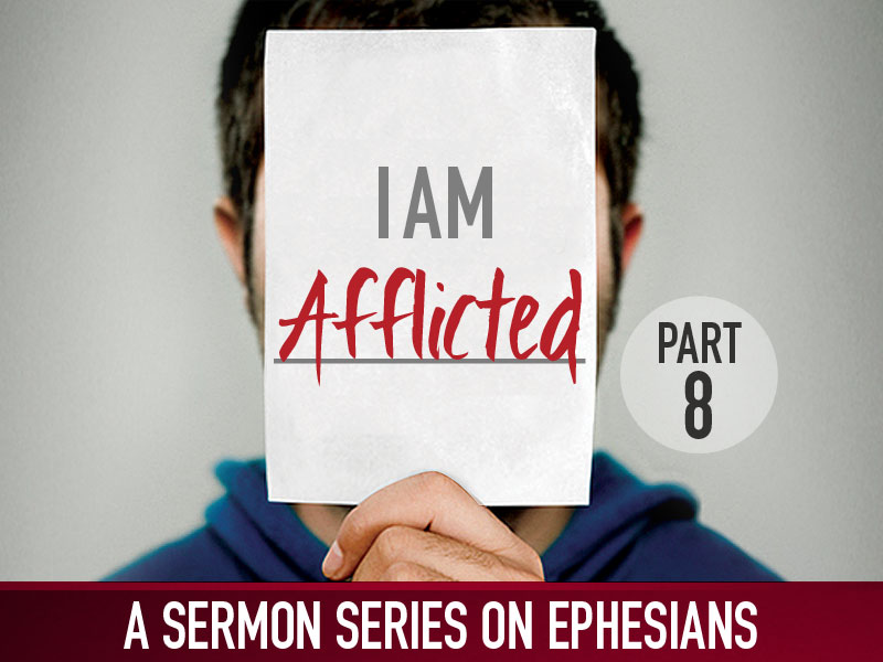 Part 8: I Am Afflicted