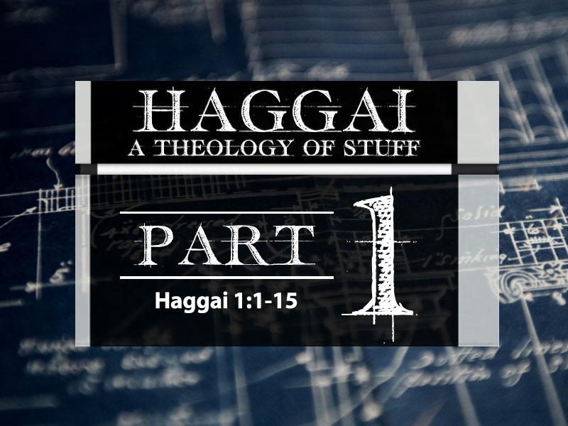 Haggai: Part 1