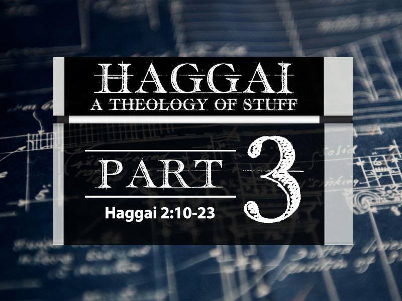 Haggai: Part 3