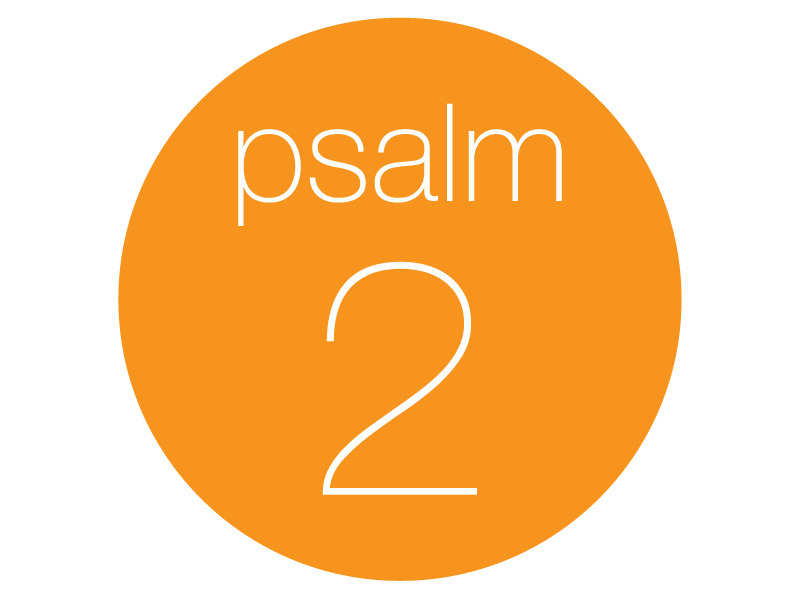 Psalm 2: Kiss the Son