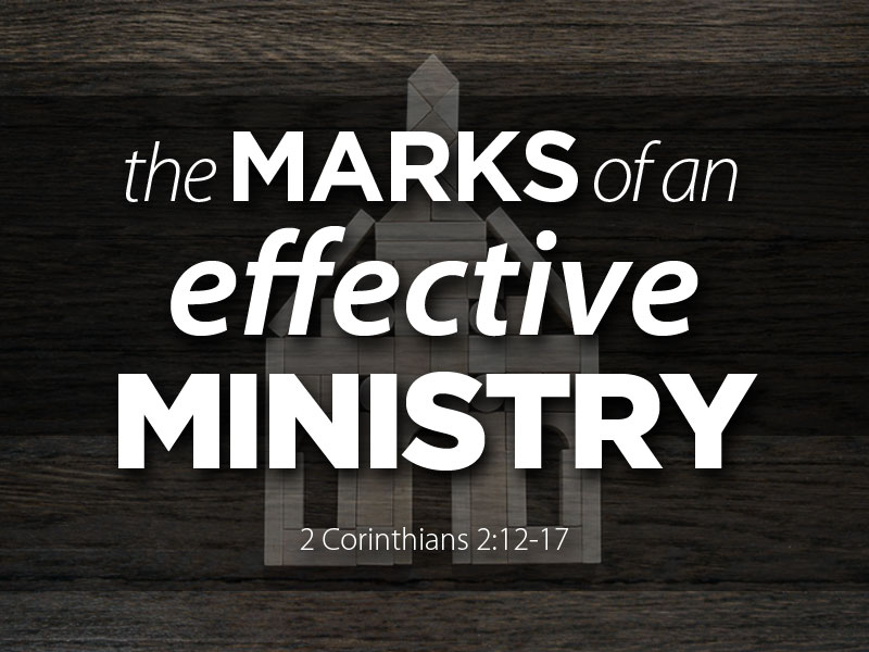 The Marks of an Effective Ministry