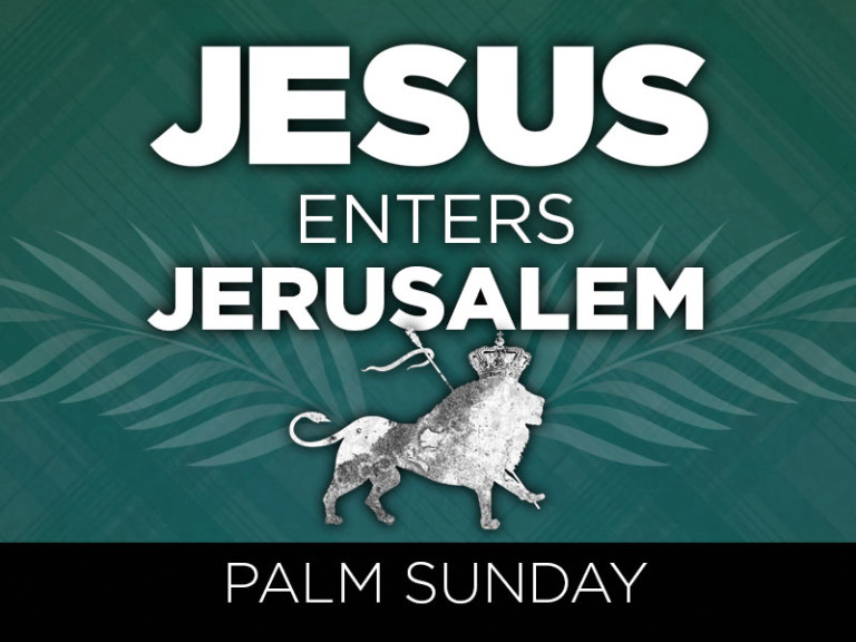 Palm Sunday: Jesus Enters Jerusalem