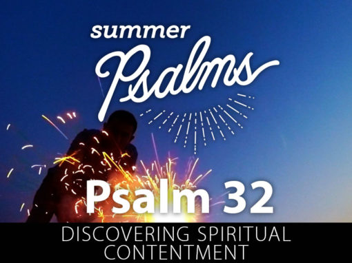 Psalm 32: Discovering Spiritual Contentment