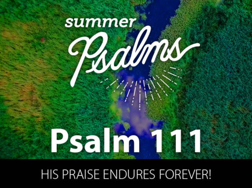 Psalm 111: His Praise Endures Forever!