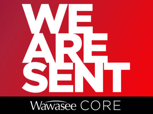 Wawasee Core: We Are Sent