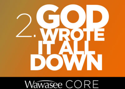 Core Value #2: God Wrote It All Down
