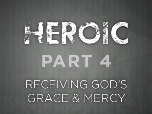 Part 4: Receiving God's Grace & Mercy