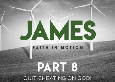 Part 8: Quit Cheating on God!