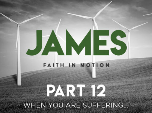 Part 12: When You're Suffering…