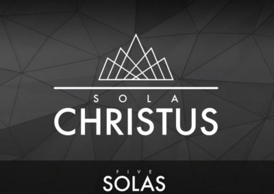 Part 1: Sola Christus (Christ Alone)