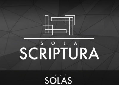 Part 2: Sola Scriptura (Scripture Alone)