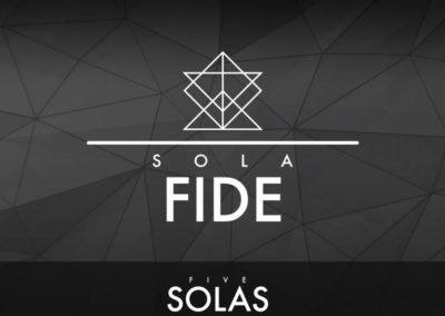 Part 4: Sola Fide (Faith Alone)