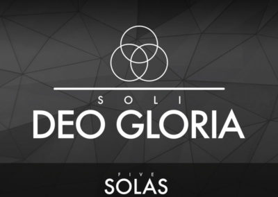 Part 5: Soli Deo Gloria (Glory to God Alone)