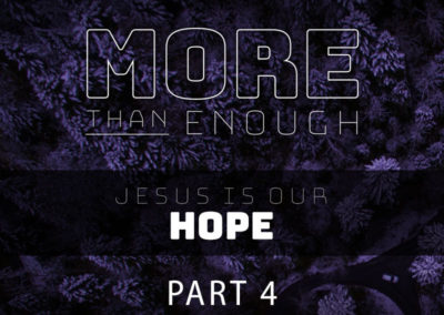 Part 4: Jesus is Our Hope