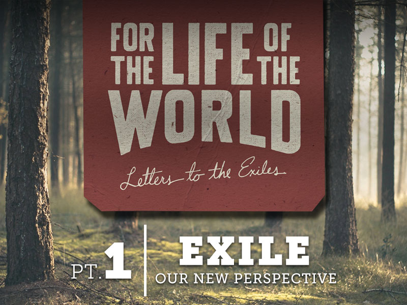 Part 1: Exile – Our New Perspective